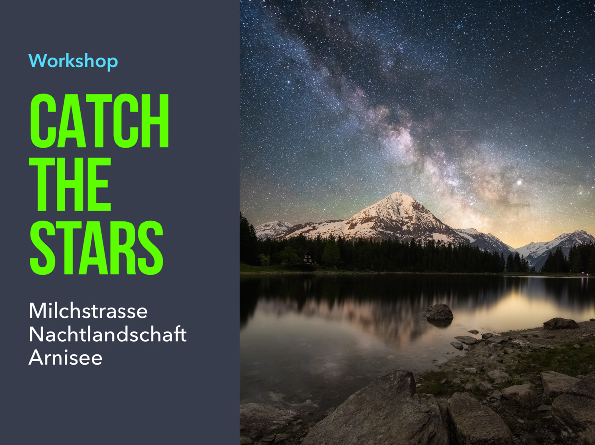 Workshop Milchstrasse Nachtlandschaft Catch The Stars Arnisee