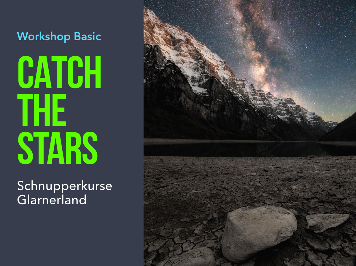 Workshop Milchstrasse Nachtlandschaft Catch The Stars Basic Glarnerland