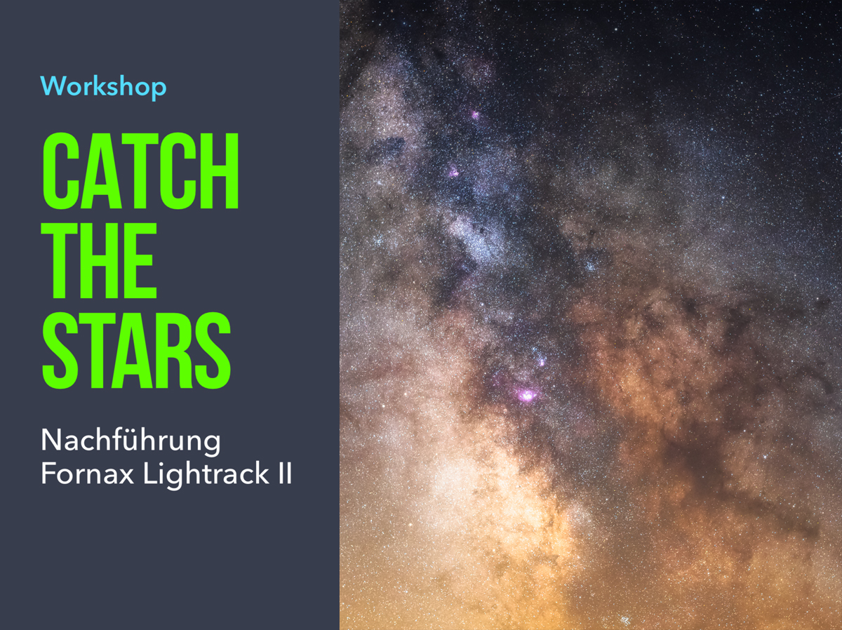 Workshop Milchstrasse Nachtlandschaft Catch The Stars Fornax Lightrack II
