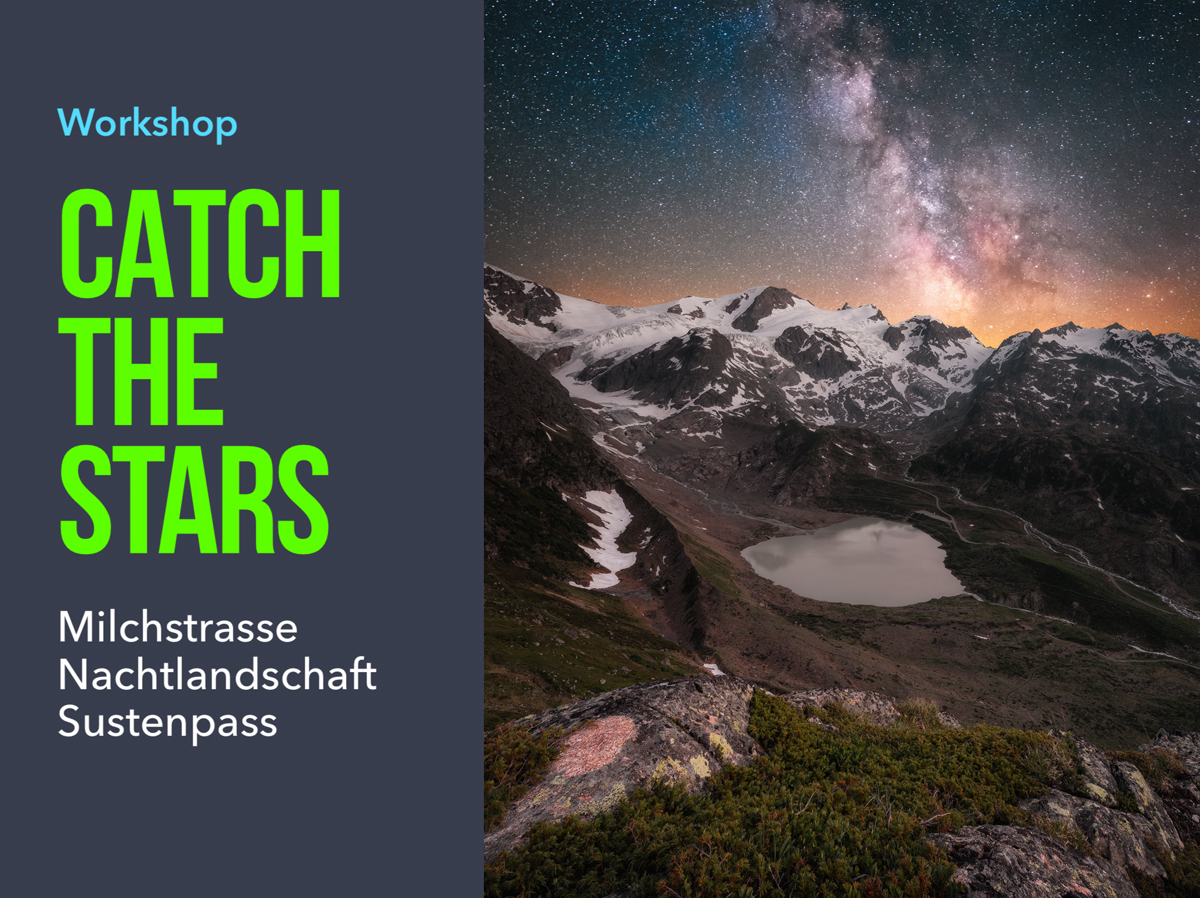 Workshop Milchstrasse Nachtlandschaft Catch The Stars Sustenpass