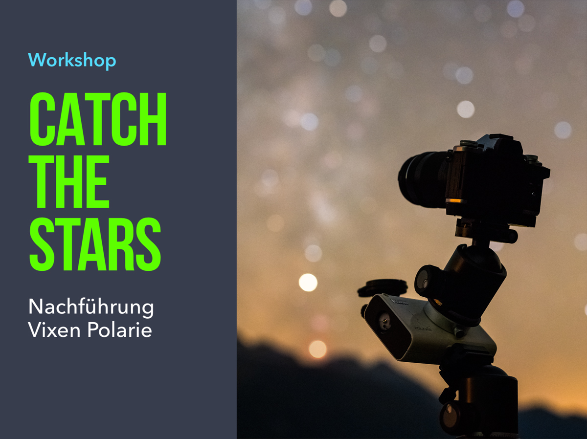 Workshop Milchstrasse Nachtlandschaft Catch The Stars Vixen Polarie